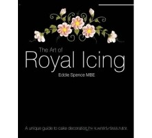 "Книга Eddie Spence MBE ""The Art Of Royal Icing"""